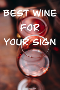 Wine Zodiac Pairings – Which Wine Compliments Your Sign?